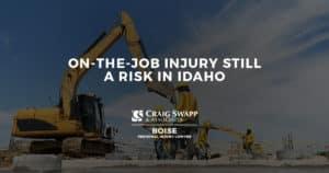 On-the-Job Injury Still a Risk in Idaho