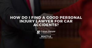 How Do I Find a Good Personal Injury Lawyer for Car Accidents?