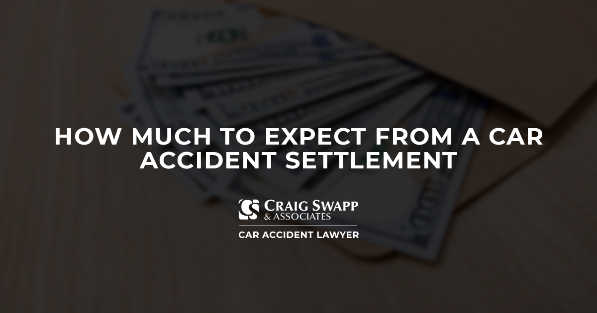 How Much to Expect from a Car Accident Settlement | Craig Swapp