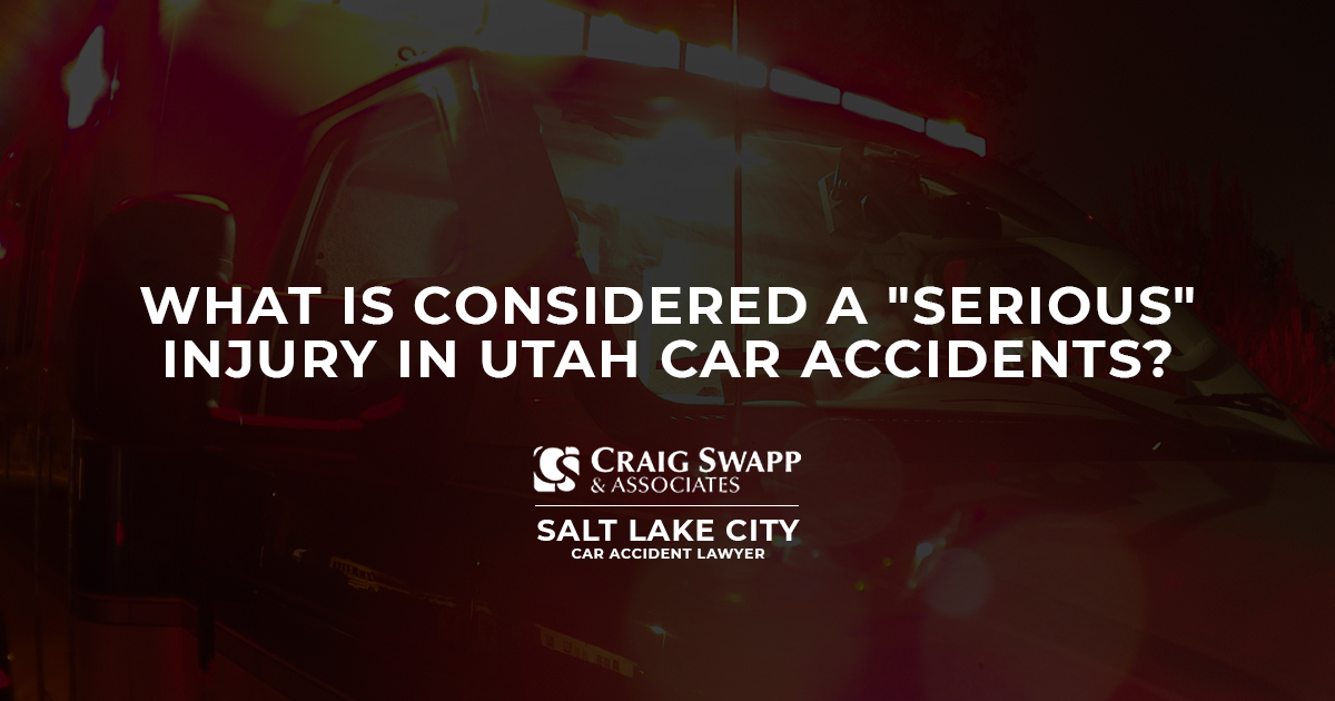 What Is Considered a Serious Injury in Utah Car Accidents