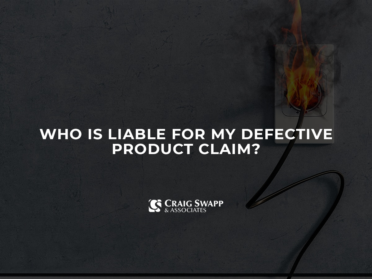 Who Is Liable for My Defective Product Claim?